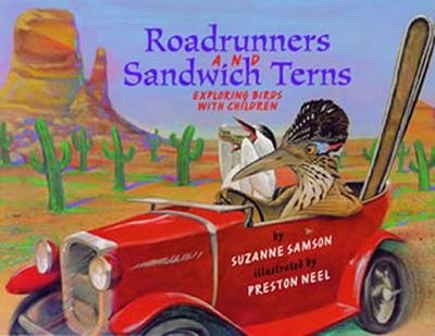 Road Runners & Sandwich Terns: Exploring Birds with Children - Samson, Suzanne M