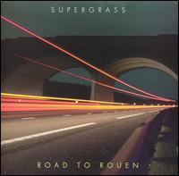 Road to Rouen - Supergrass