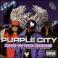 Road to the Riches: The Best of the Purple City Mixtapes - Purple City