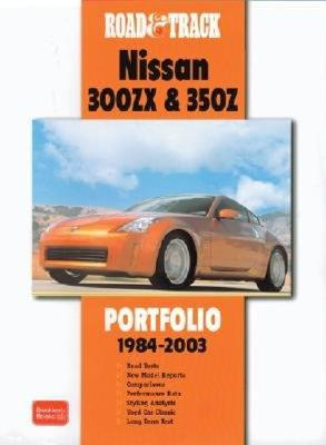 Road & Track 300ZX & 350z 1984-2003 Portfolio - Clarke, R M (Compiled by), and Cartech Inc (Creator)