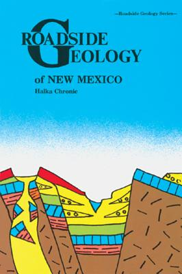 Roadside Geology of New Mexico - Chronic, Halka, and Chronic