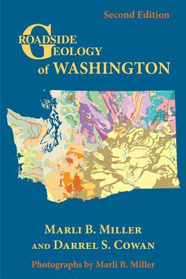Roadside Geology of Washington - Miller, Marli B, and Cowan, Darrel S