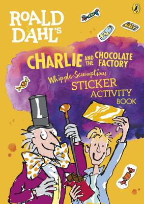 Roald Dahl's Charlie and the Chocolate Factory Whipple-Scrumptious Sticker Activity Book -