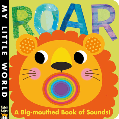 Roar: A Big-Mouthed Book of Sounds! - Litton, Jonathan