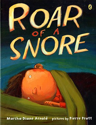 Roar of a Snore - Arnold, Marsha Diane