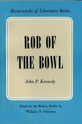 Rob of the Bowl (Volume 1-2) - Kennedy, John Pendleton