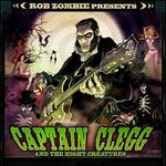 Rob Zombie presents Captain Clegg And The Night Creatures