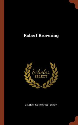 Robert Browning - Chesterton, Gilbert Keith