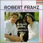 Robert Franz: Selected Songs