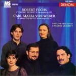 Robert Fuchs: Clarinet Quintet E flat major, Op. 102; Carl Maria Von Weber: Clarinet Quinte in B flat major, Op. 34