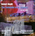 Robert Hugill: The Testament of Dr. Cranmer and Other Works