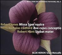 Robert Jones: Missa Spes nostra; Nicholas Ludford: Ave cujus conceptio; Robert Hunt: Stabat mater - Blue Heron; Jessica Petrus (treble); Julia Steinbok (treble); Mark Sprinkle (tenor); Michael Barrett (tenor);...