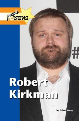 Robert Kirkman - Woog, Adam (Editor)