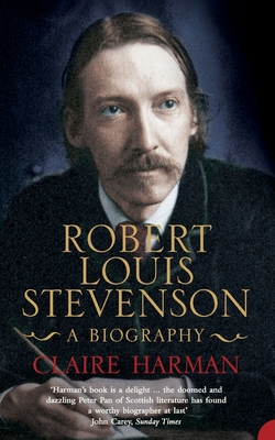 Robert Louis Stevenson: A Biography - Harman, Claire
