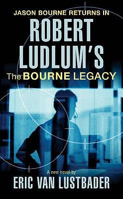 Robert Ludlum's The Bourne Legacy - Ludlum, Robert, and Lustbader, Eric Van