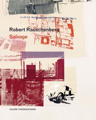 Robert Rauschenberg: Salvage - Rauschenberg, Robert