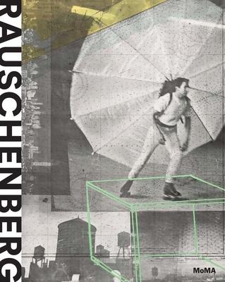 Robert Rauschenberg - Rauschenberg, Robert, and Dickerman, Leah (Editor), and Borchardt-Hume, Achim (Editor)