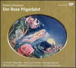 Robert Schumann: Der Rose Pilgerfahrt