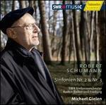 Robert Schumann: Sinfonien Nr. 2 & 3