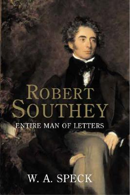 Robert Southey: Entire Man of Letters - Speck, William Allen