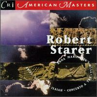 Robert Starer: Anna Margarita's Will; Ariel, Visions of Isaiah; Concerto a Tre - Brian Conley (serp); Camerata String Orchestra; Donald Sutherland (piano); Gerard Schwarz (trumpet);...