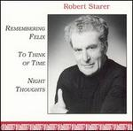 Robert Starer: Remember Felix; To Think of Time; Night Thoughts