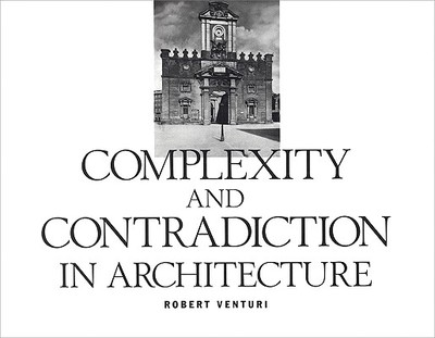Robert Venturi: Complexity and Contradiction in Architecture - Venturi, Robert, and Drexler, Arthur (Text by), and Scully, Vincent (Contributions by)