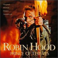 Robin Hood, Prince of Thieves [Original Motion Picture Soundtrack] - Original Motion Picture Soundtrack