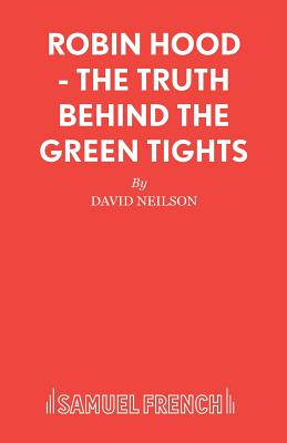 Robin Hood - The Truth Behind the Green Tights - Neilson, David