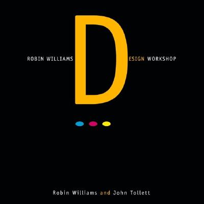 Robin Williams Design Workshop - Tollett, John, and Williams, Robin