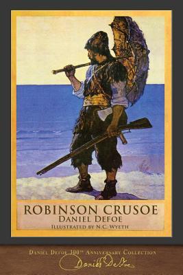 Robinson Crusoe: 300th Anniversary Collection - Defoe, Daniel