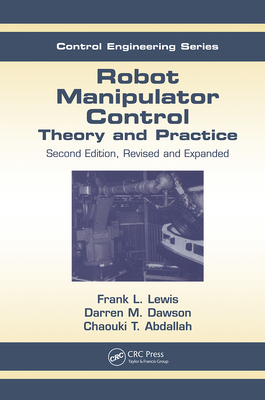 Robot Manipulator Control: Theory and Practice - Dawson, Darren M