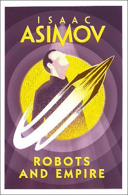 Robots and Empire - Asimov, Isaac
