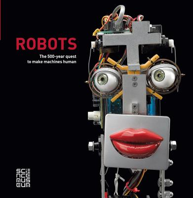 Robots: The 500-Year Quest to Make Machines Human - Russell, Ben (Editor)