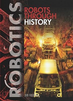 Robots Through History - Freedman, Jeri