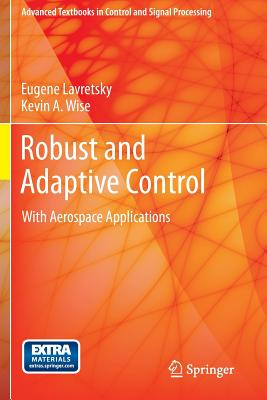 Robust and Adaptive Control - Lavretsky, Eugene, and Wise, Kevin A.