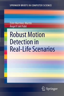 Robust Motion Detection in Real-Life Scenarios - Martinez-Martin, Ester, and Del Pobil, Angel P.