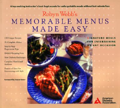 Robyn Webb's Memorable Menus Made Easy - Webb, Robyn, M.A., M.S., and Hughes, Nancy S, and Hughes Nancy