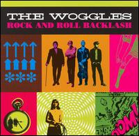 Rock and Roll Backlash - The Woggles