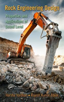 Rock Engineering Design: Properties and Applications of Sound Level - Vardhan, Harsha, and Kumar Bayar, Rajesh