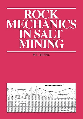 Rock Mechanics in Salt Mining-Pbk - Jeremic, M L