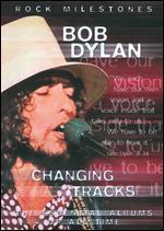 Rock Milestones: Bob Dylan - Changing Tracks