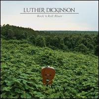 Rock 'n' Roll Blues - Luther Dickinson
