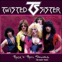 Rock 'N' Roll Saviors: The Early Years - Twisted Sister
