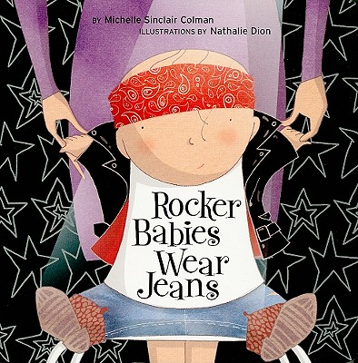 Rocker Babies Wear Jeans - Colman, Michelle Sinclair