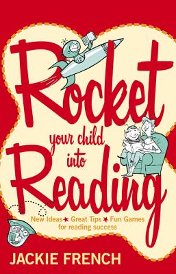 Rocket Your Child Into Reading: New Ideas * Great Tips * Fun Games for Reading Success - French, Jackie