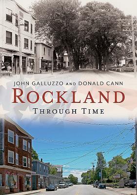 Rockland Through Time - Galluzzo, John, and Cann, Donald