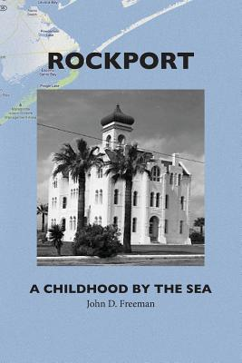 Rockport: A Childhood by the Sea - Freeman, Dr John D