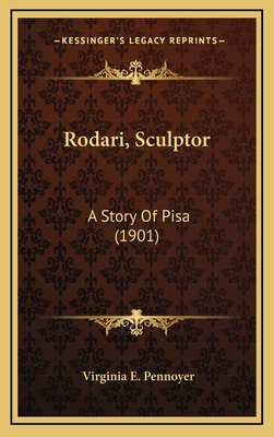 Rodari, Sculptor: A Story of Pisa (1901) - Pennoyer, Virginia E