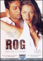 Rog: When Love Is a Disease